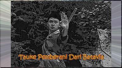 Cerita Rakyat Betawi Tauke Pemberani Dari Batavia