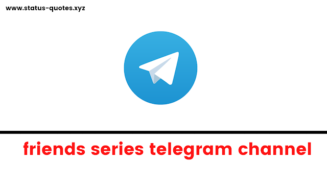 Friends Series All Sessions Telegram Groups & Channels