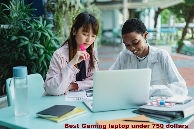 The best gaming laptop under 750 dollars