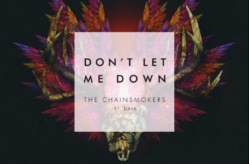 Don't Let Me Down - The Chainsmokers ft. Daya