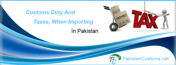 List-of-Import-Duty-Taxes-In-Pakistan-On-Imported-Goods