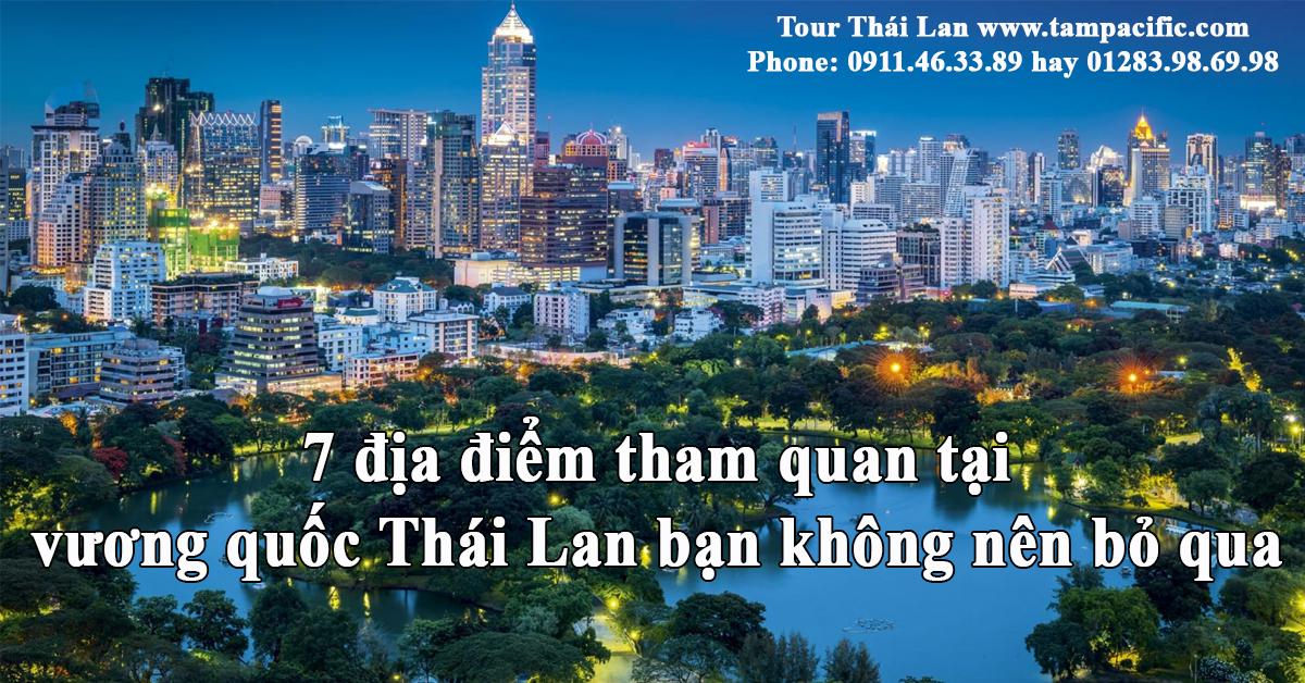 7 địa điểm tham quan tại vương quốc Thái Lan bạn không nên bỏ qua