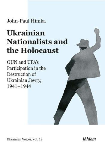 Ukraine OUN UPA Holocaust genocide war crimes controversy journalism collaboration Nazi