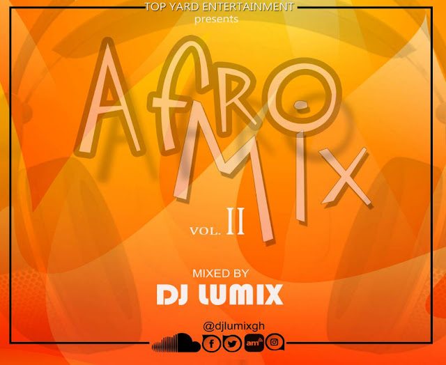 [Mixtape]: DJ Lumix - AfroMix Vol 2