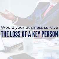Would Your Business Survive the loss of a Key Person?