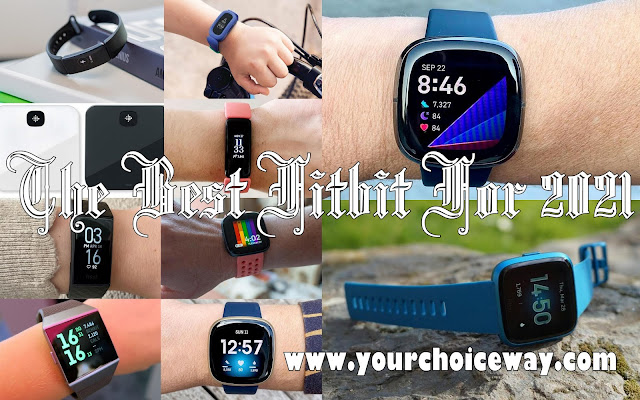 The Best Fitbit For 2021 - Your Choice Way