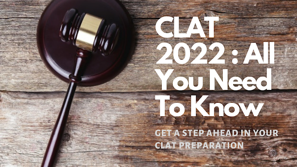 CLAT 2022 Exam | Application Form, Eligibility, Syllabus, Dates, results
