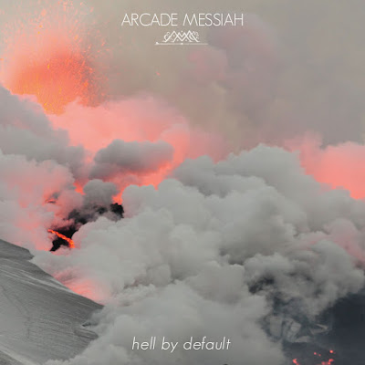 Arcade Messiah have released a new EP 'Hell By Default'