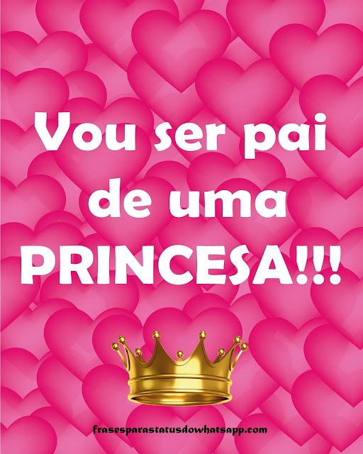 vou ser pai de uma princesa