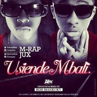 M Rap Lion Ft. Jux - Usiende Mbali