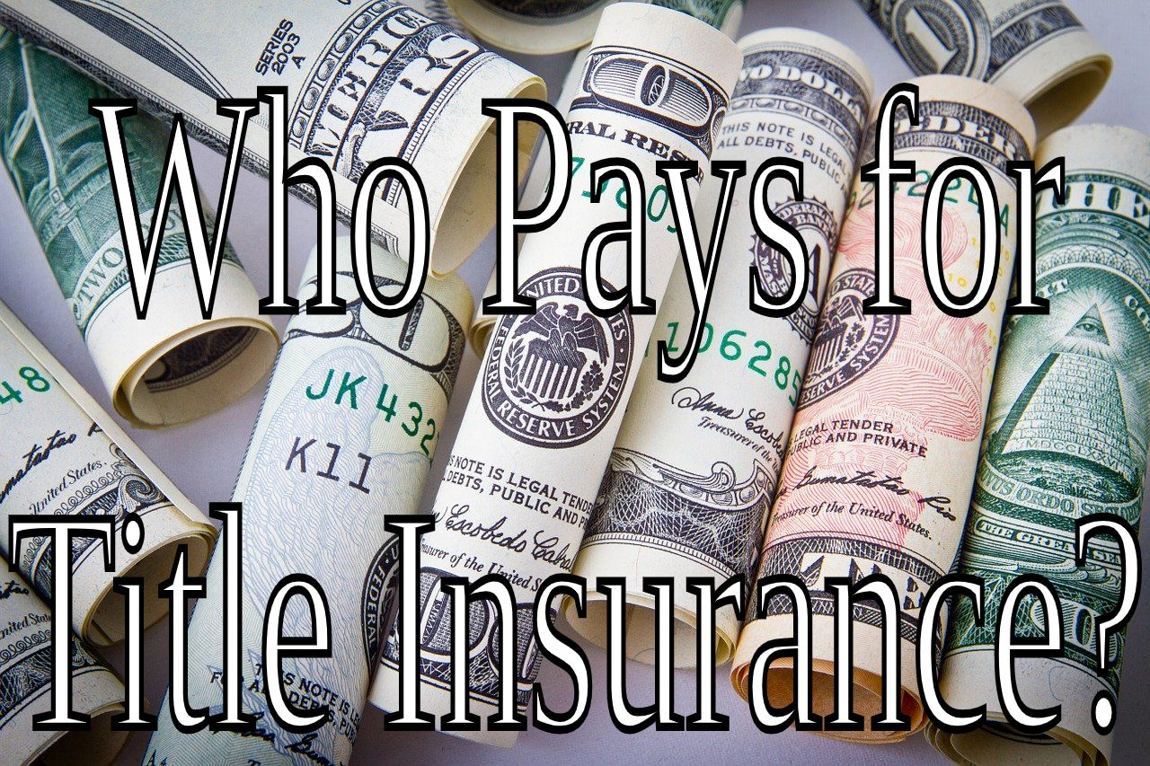 Seasons Real Estate Utah: Who Pays for Title Insurance?