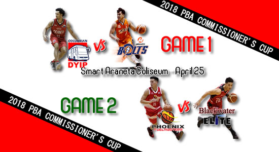 List of PBA Games: April 25 at Smart Araneta Coliseum 2018 PBA Commissioner's Cup