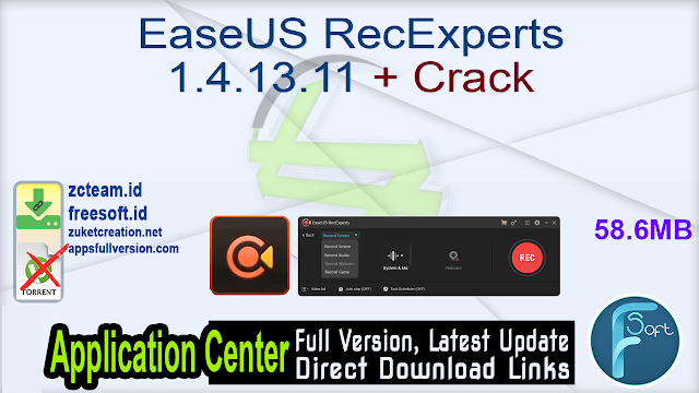 EaseUS RecExperts 1.4.13.11 + Crack_ ZcTeam.id