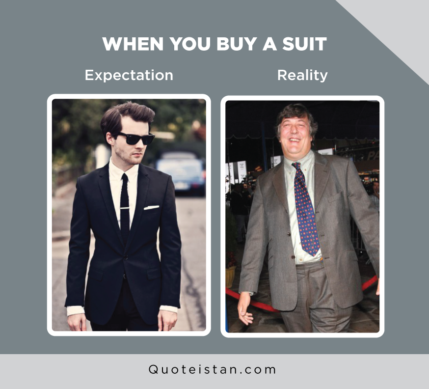 Expectation Vs Reality: When you buy a suit