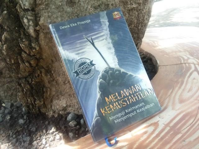 "Buku ""Melawan Kemustahilan"";Motivasi dari Dewa Eka Prayoga ""Melawan Kemustahilan"";Motivasi Hidup dari Buku ""Melawan Kemustahilan"";Motivasi Sukses Dewa Eka Prayoga;"