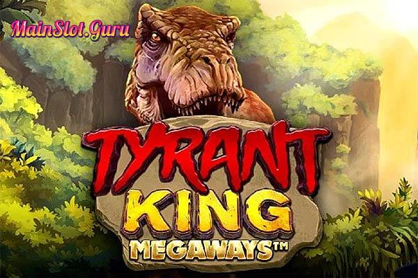 Main Gratis Slot Demo Tyrant King Megaways iSoftbet
