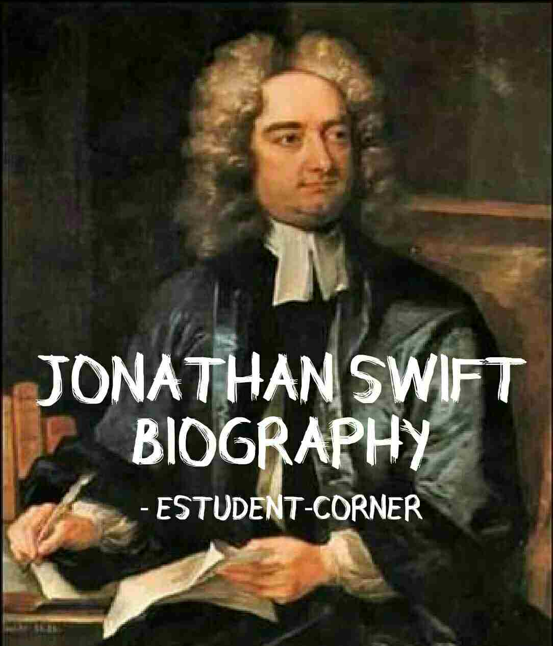 Jonathan Swift Wiki Biography Age Famous Works Satire Style Books