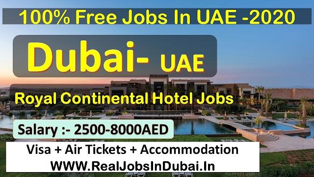 Royal Continental Hotel Dubai Jobs - UAE 2021