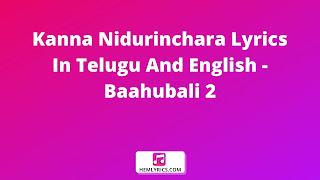 Kanna Nidurinchara Lyrics In Telugu And English - Baahubali 2