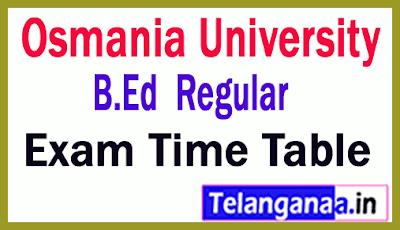 Osmania University B.Ed Regular Exam Time Table