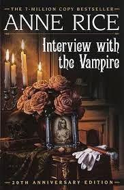 Entrevista con el vampiro, de Anne Rice.