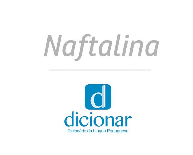 Significado de Naftalina
