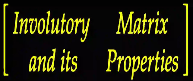 Involutory matrix and its Properties