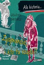 http://lubimyczytac.pl/ksiazka/4802281/ale-historia-zygmuncie-i-kto-tu-rzadzi