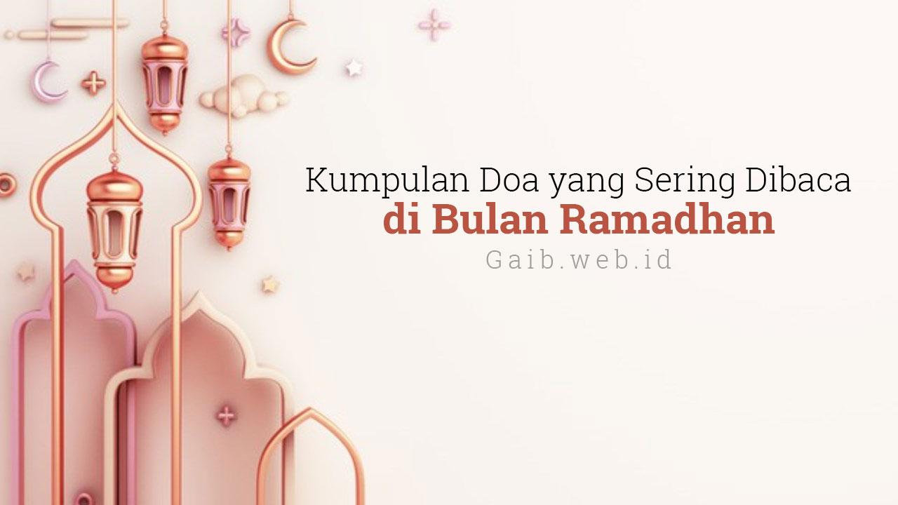 Kumpulan Doa-Doa Yang Biasa Dibaca Di Bulan Ramadhan