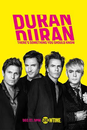 DURAN DURAN DOCUMENTARY 'THERE'S SOMETHING I SHOULD KNOW' COMING TO SHOWTIME