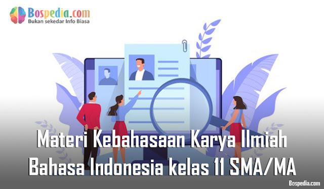 Materi Kebahasaan Karya Ilmiah Mapel Bahasa Indonesia kelas 11 SMA/MA