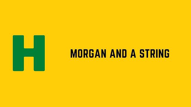 HackerRank Morgan and a String problem solution