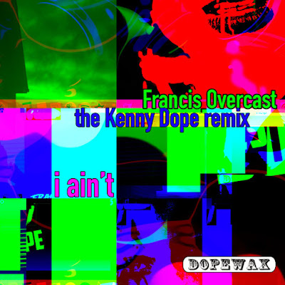 Francis Overcast - I Ain't (Kenny Dope Remix)
