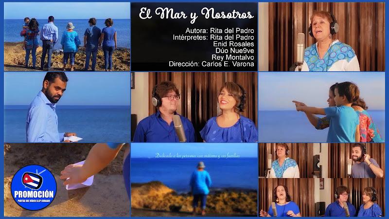 Rita del Prado - Enid Rosales - Dúo Nu9ve - Rey Montalvo - ¨El Mar y Nosotros¨ - Videoclip - Dir: Carlos Ernesto Varona. Portal Del Vídeo Clip Cubano.