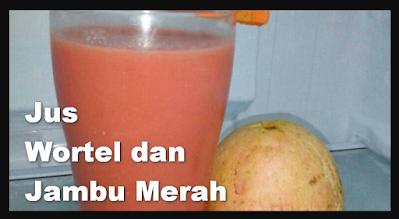 jus wortel dan jambu merah