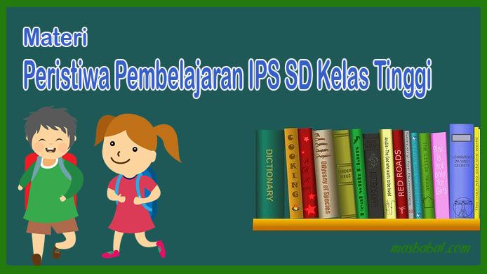 Peristiwa Pembelajaran IPS SD Kelas Tinggi