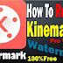 HOW TO REMOVE KINEMASTER WATERMARK FREE