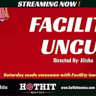 Facility Uncut webseries  & More