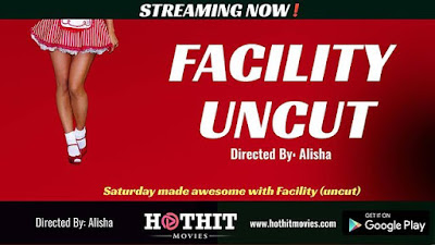 Facility Uncut  web series Hothit Movies