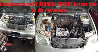 Kapasitas oli mobil HYUNDAI ACCENT berapa liter-ini dia rinciannya