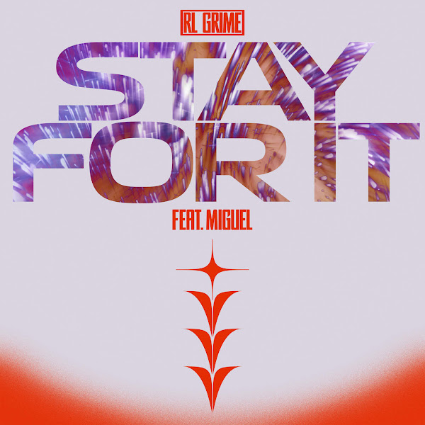 RL Grime - Stay for It (feat. Miguel) - Single Cover