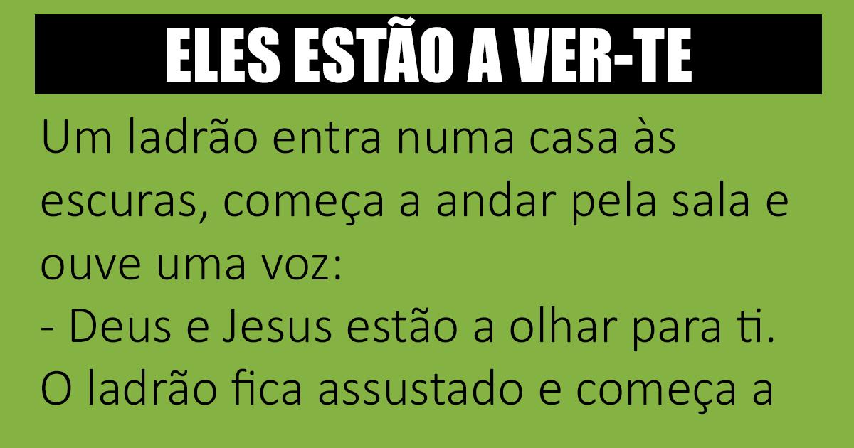 Deus e Jesus estão a olhar para ti