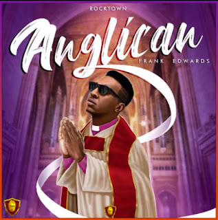Frank Edwards - Anglican EP Download Mp3