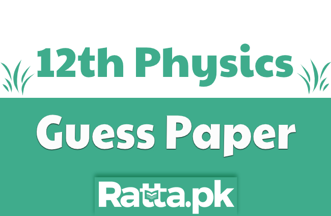 12th Class Physics Guess Paper 2021 - 2nd Year