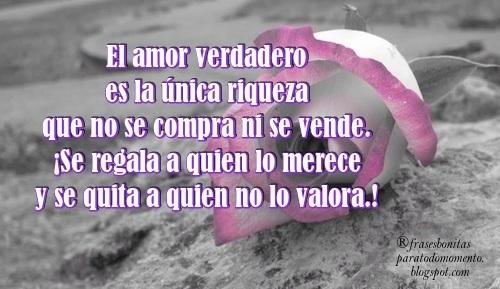 Frases Bonitas Para Todo Momento El Amor Verdadero Es La
