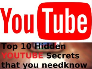 Top 10 Hidden Youtube Secrets you need to know