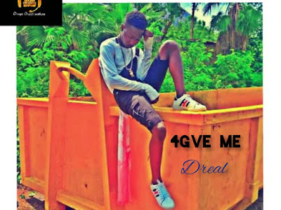 [Music] Dreal - 4Give Me [Prod. By Mstix]