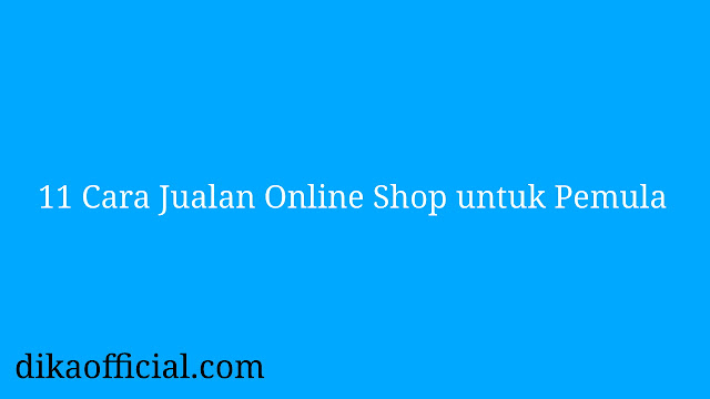 Cara Jualan Online Shop untuk Pemula