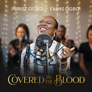 LYRICS + VIDEO: Purist Ogboi - Covered By The Blood