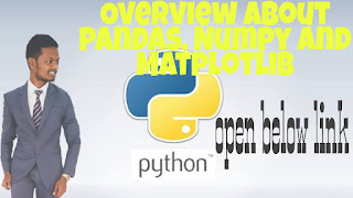 overview about pandas,numpy and matplotlib in python